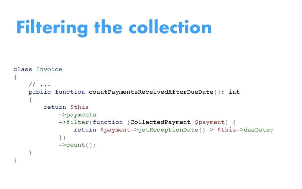 Filtering the collection class Invoice { // ......