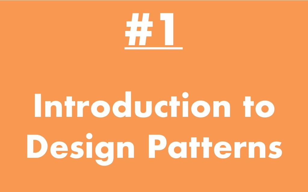 Introduction to Design Patterns #1
