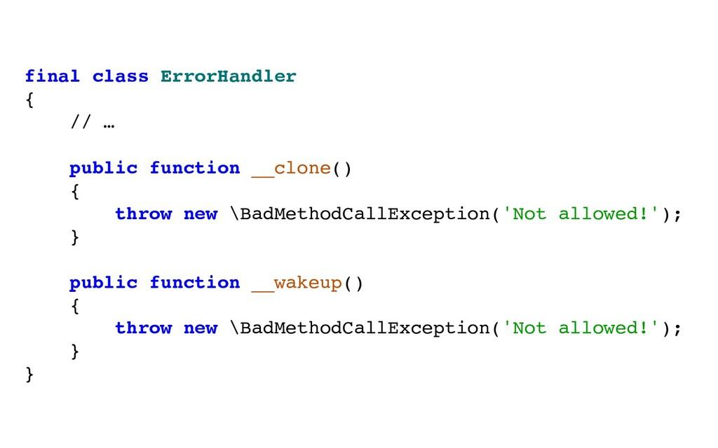 final class ErrorHandler { // … public function...