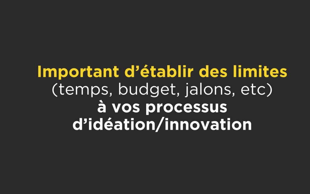 Important d'établir des limites (temps, budget...