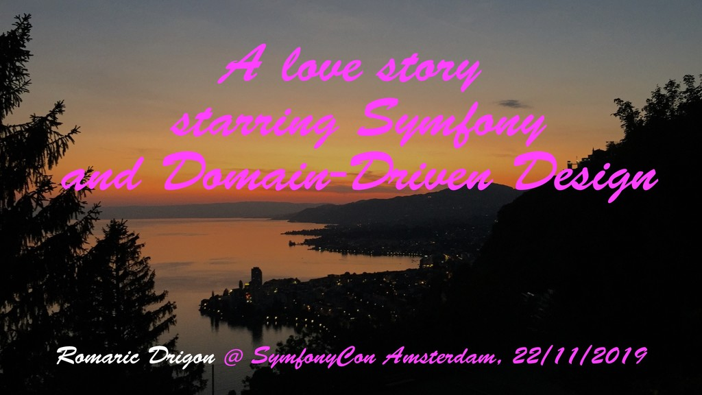 A love story starring Symfony and Domain-Driven...