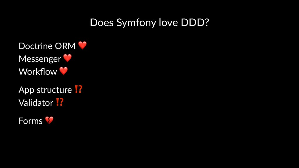 Does Symfony love DDD? Doctrine ORM ❤ Messenger...