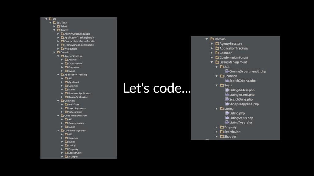 Let's code...
