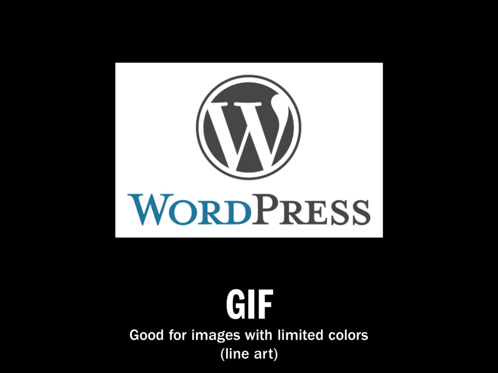GIF Good for images with limited colors (line a...