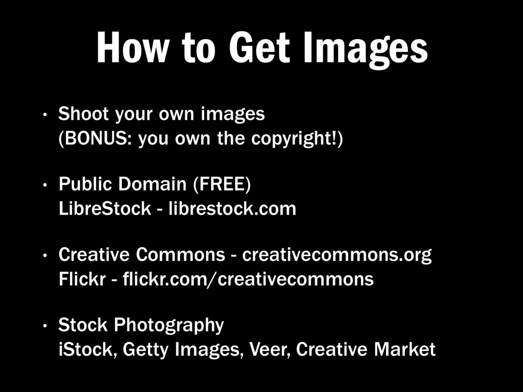 How to Get Images • Shoot your own images