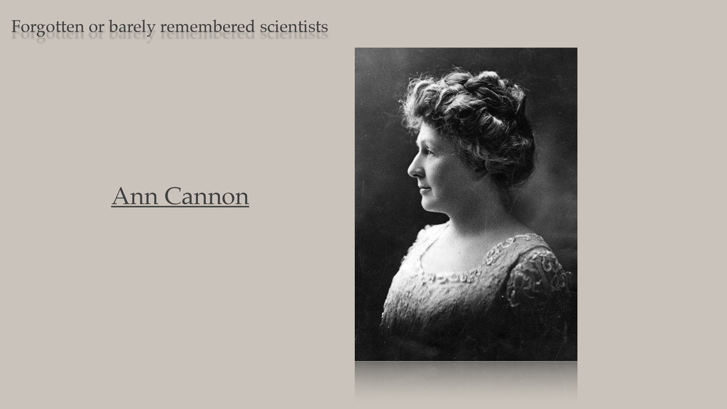 Forgotten or barely remembered scientists Ann C...