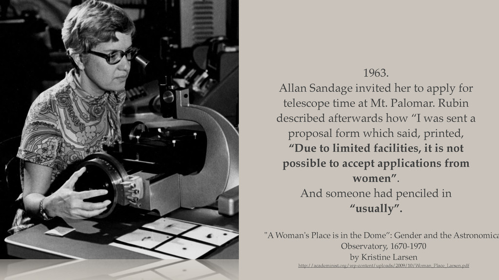 1963. Allan Sandage invited her to apply for te...