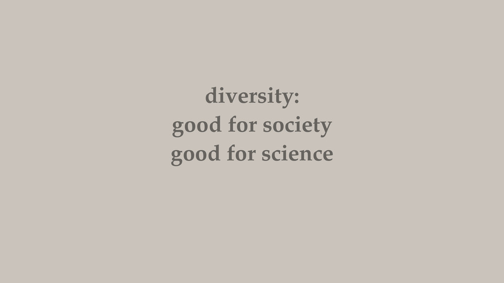 diversity: good for society good for science