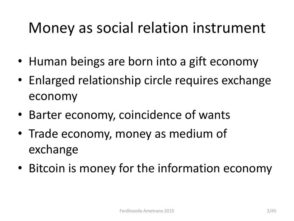 Money as social relation instrument • Human bei...