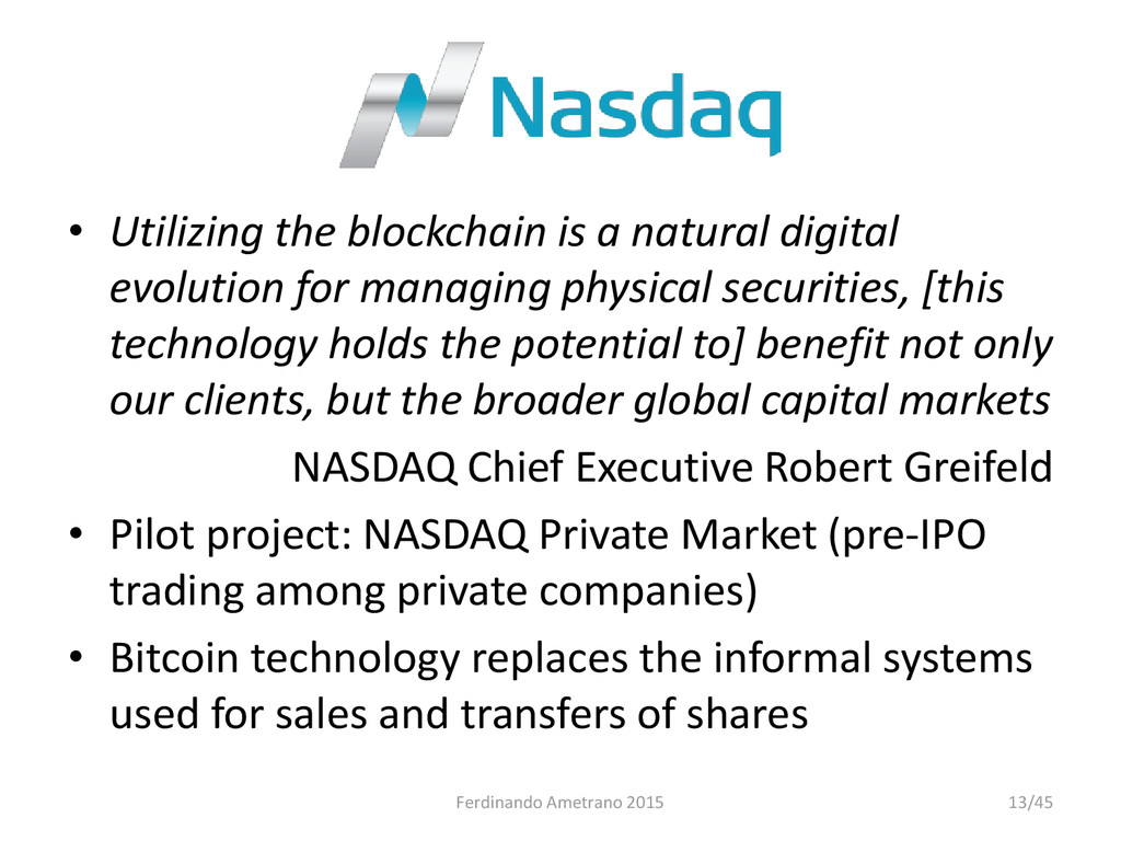 • Utilizing the blockchain is a natural digital...