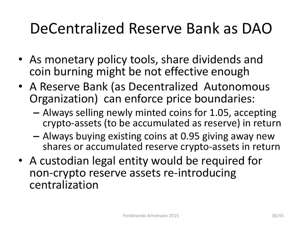 DeCentralized Reserve Bank as DAO • As monetary...