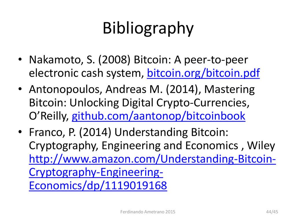 Bibliography • Nakamoto, S. (2008) Bitcoin: A p...