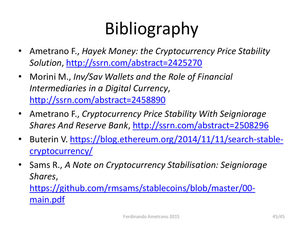 Bibliography • Ametrano F., Hayek Money: the Cr...