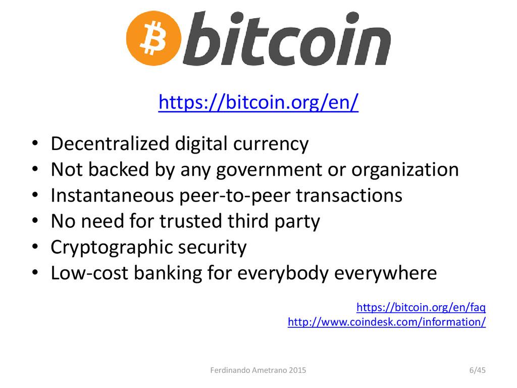 What are bitcoins? https://bitcoin.org/en/ • De...
