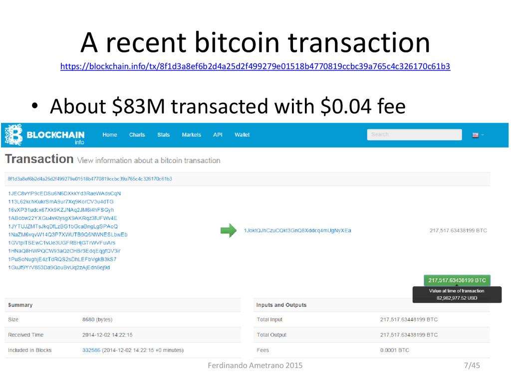 A recent bitcoin transaction https://blockchain...