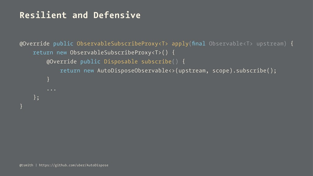 Resilient and Defensive @Override public Observ...