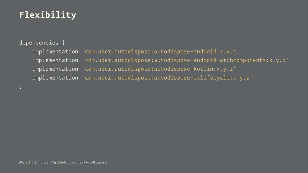 Flexibility dependencies { implementation 'com....