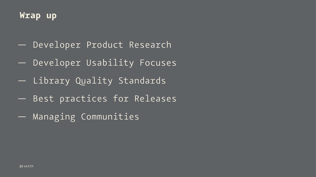Wrap up — Developer Product Research — Develope...