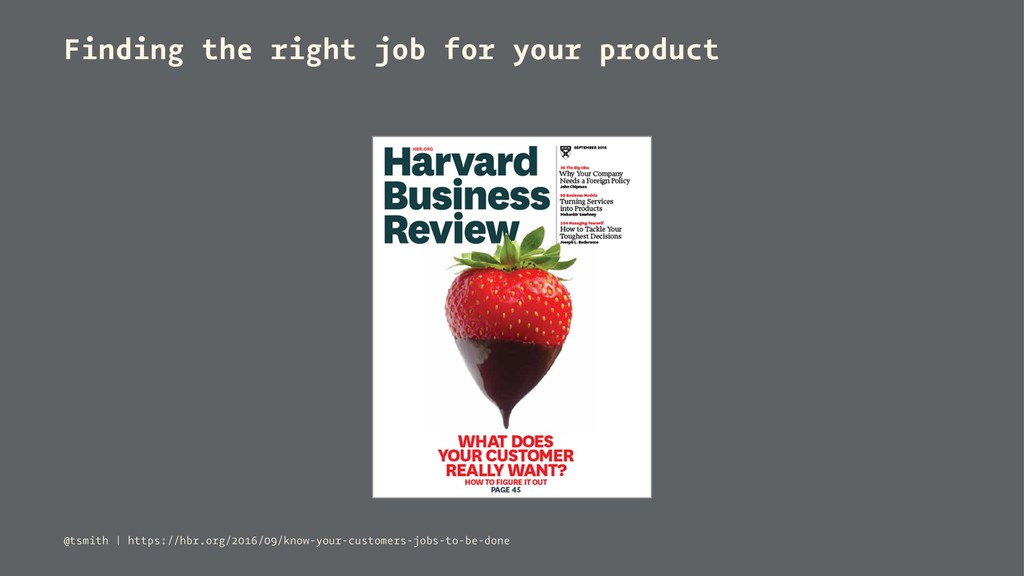 Finding the right job for your product @tsmith ...