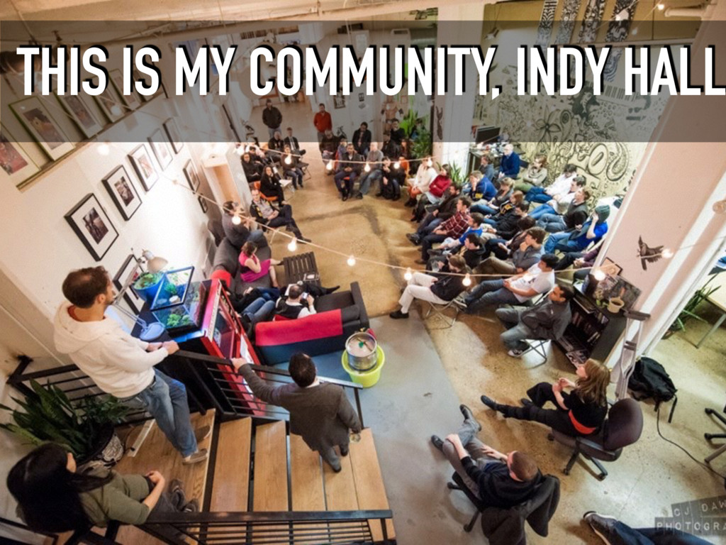 THIS IS MY COMMUNITY, INDY HALL