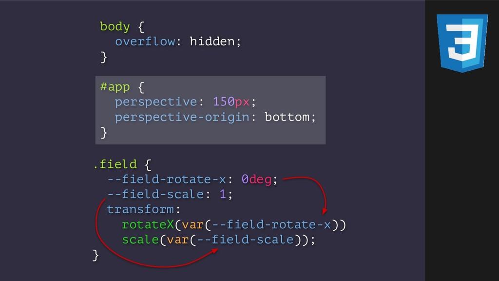 .field { --field-rotate-x: 0deg; --field-scale:...