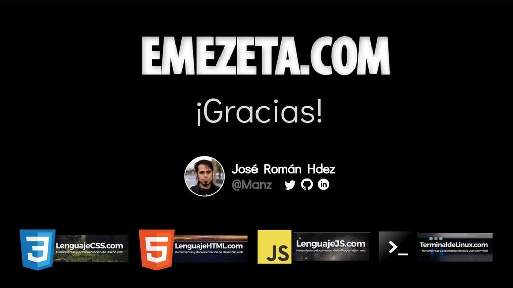 ¡Gracias! José Román Hdez @Manz