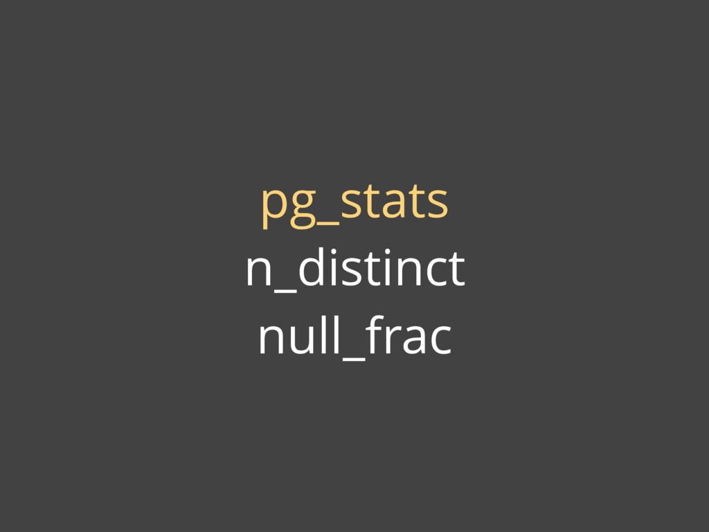 pg_stats n_distinct null_frac
