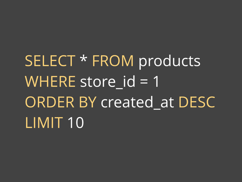 SELECT * FROM products WHERE store_id = 1 ORDER...