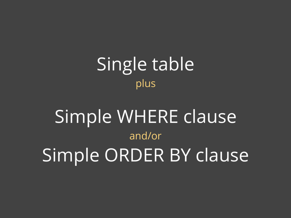 Single table plus Simple WHERE clause and/or Si...