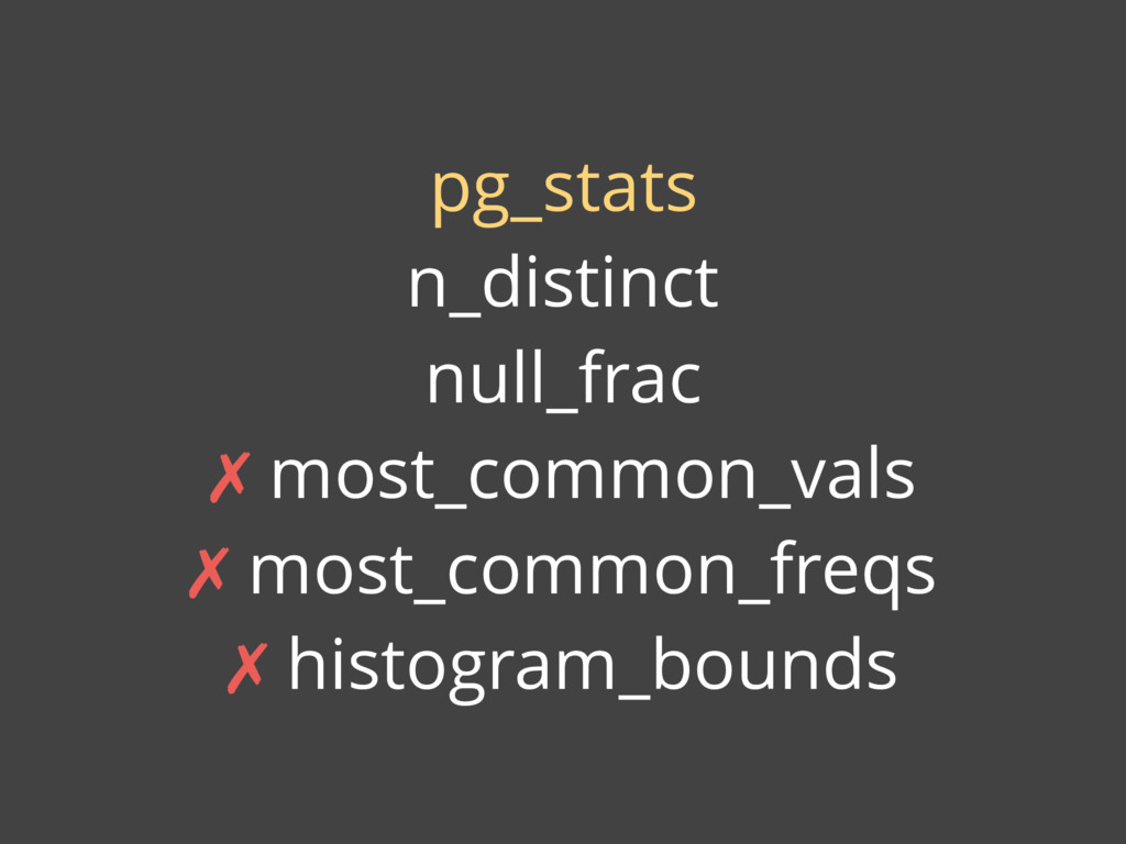pg_stats n_distinct null_frac ✗ most_common_val...