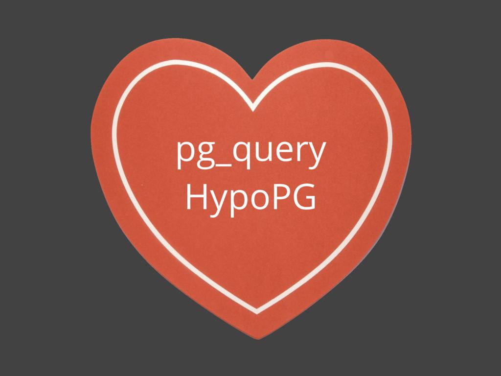 pg_query HypoPG