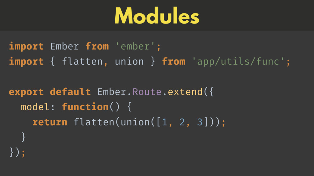 Modules import Ember from 'ember';