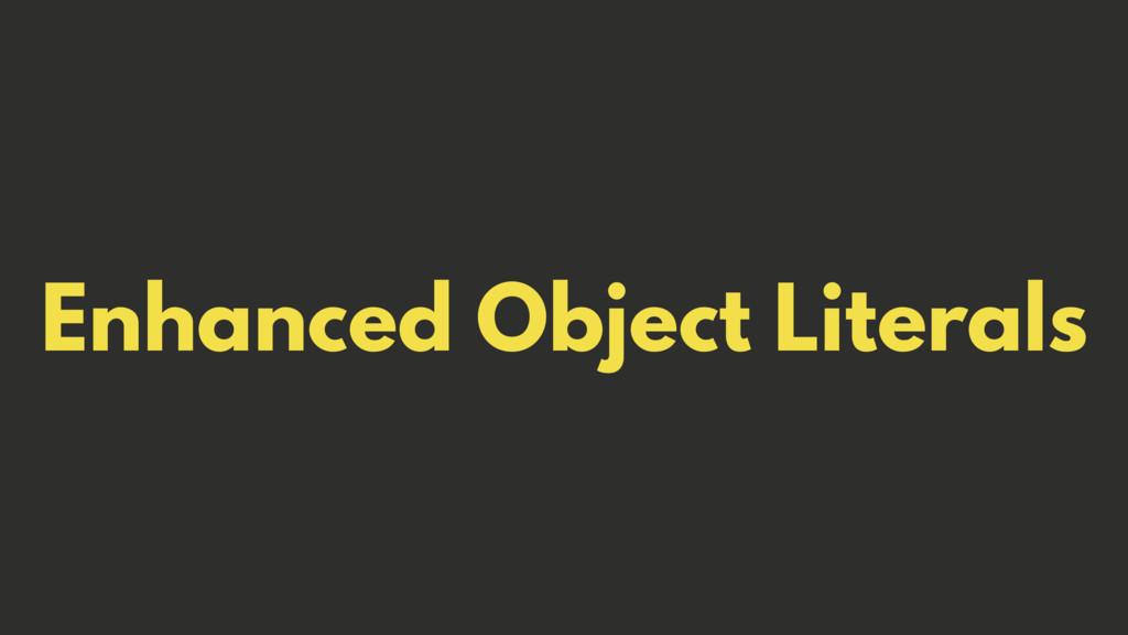 Enhanced Object Literals
