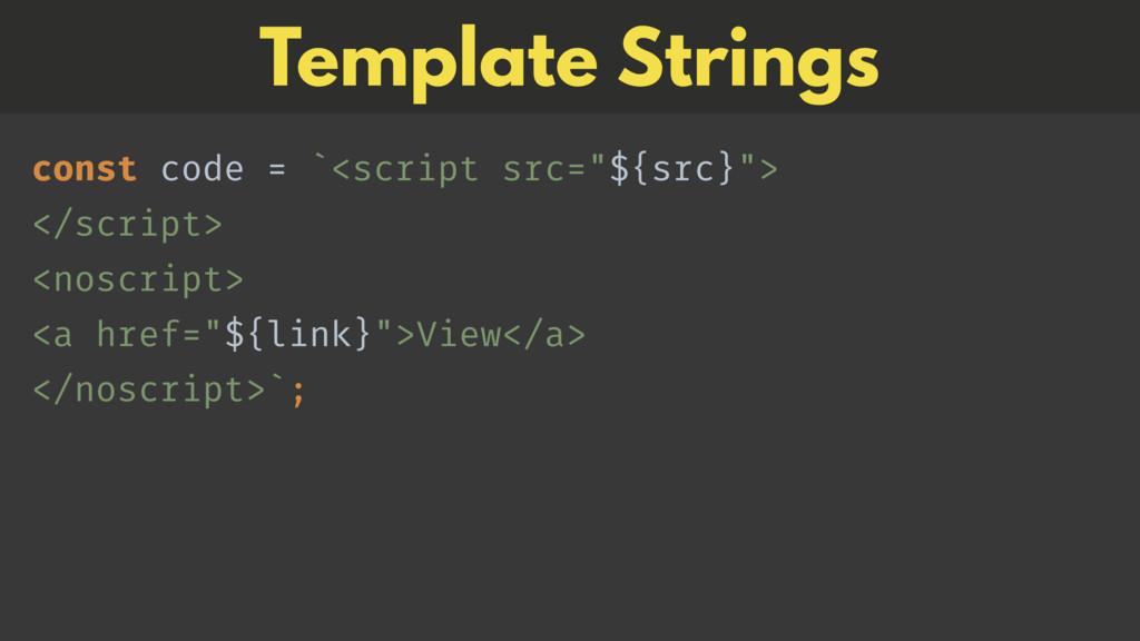 "const code = `<script src=""${src}""> </script>..."