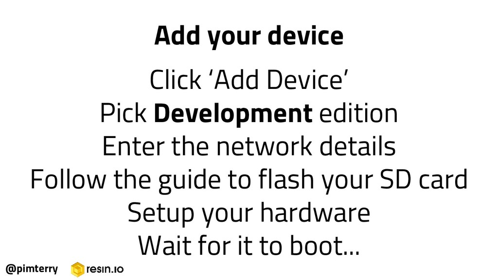 @pimterry Add your device Click 'Add Device' Pi...