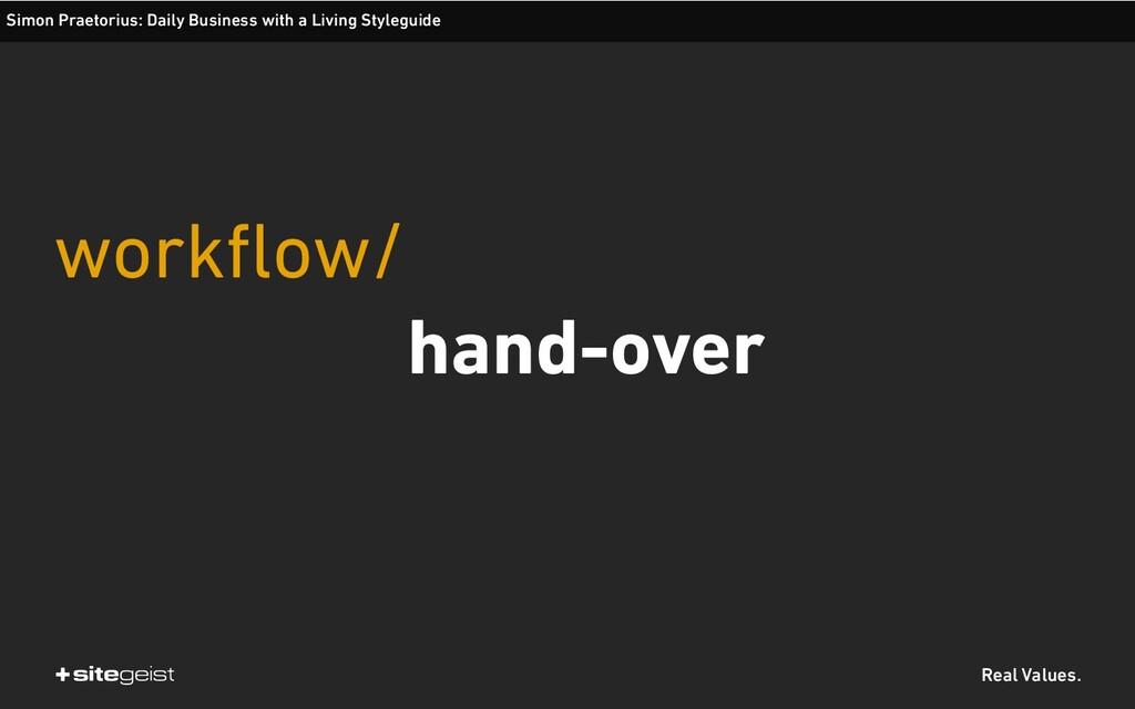 Real Values. workflow/ hand-over Simon Praetori...