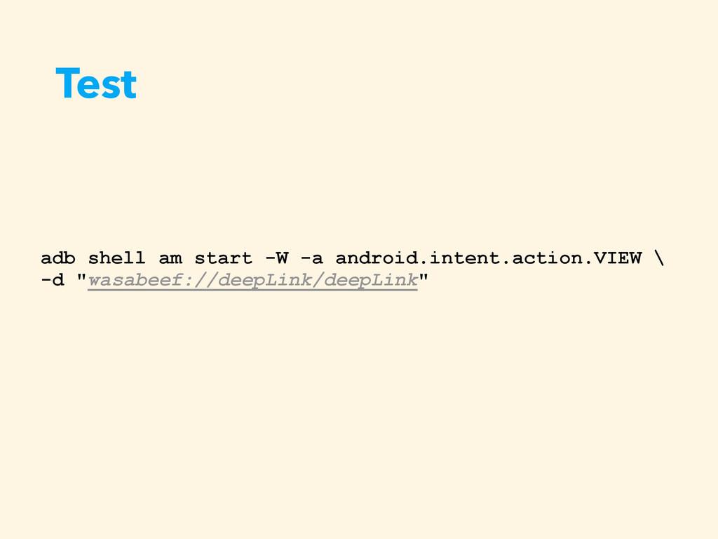 Test adb shell am start -W -a android.intent.ac...