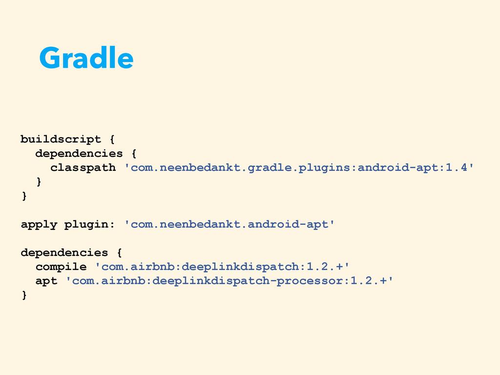 Gradle buildscript { dependencies { classpath '...