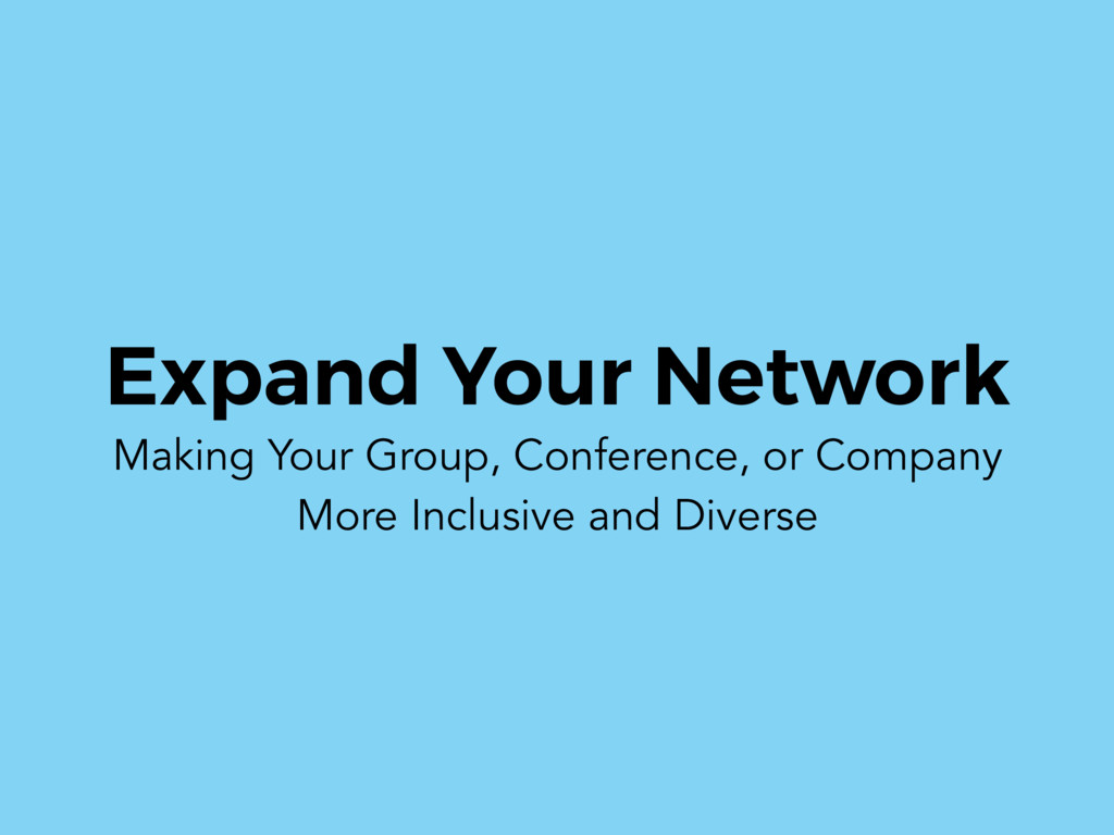Expand Your Network Making Your Group, Conferen...