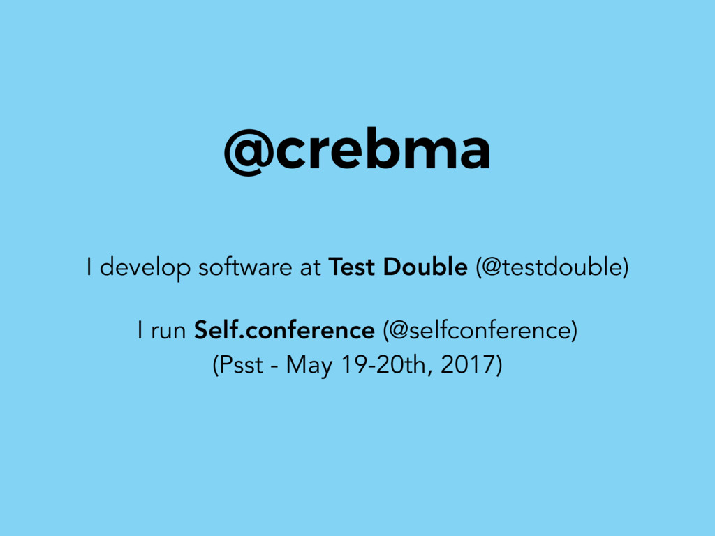 @crebma I develop software at Test Double (@tes...