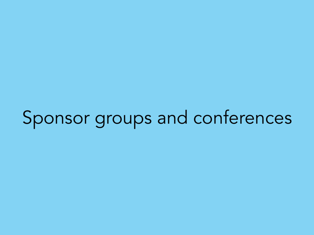 Sponsor groups and conferences