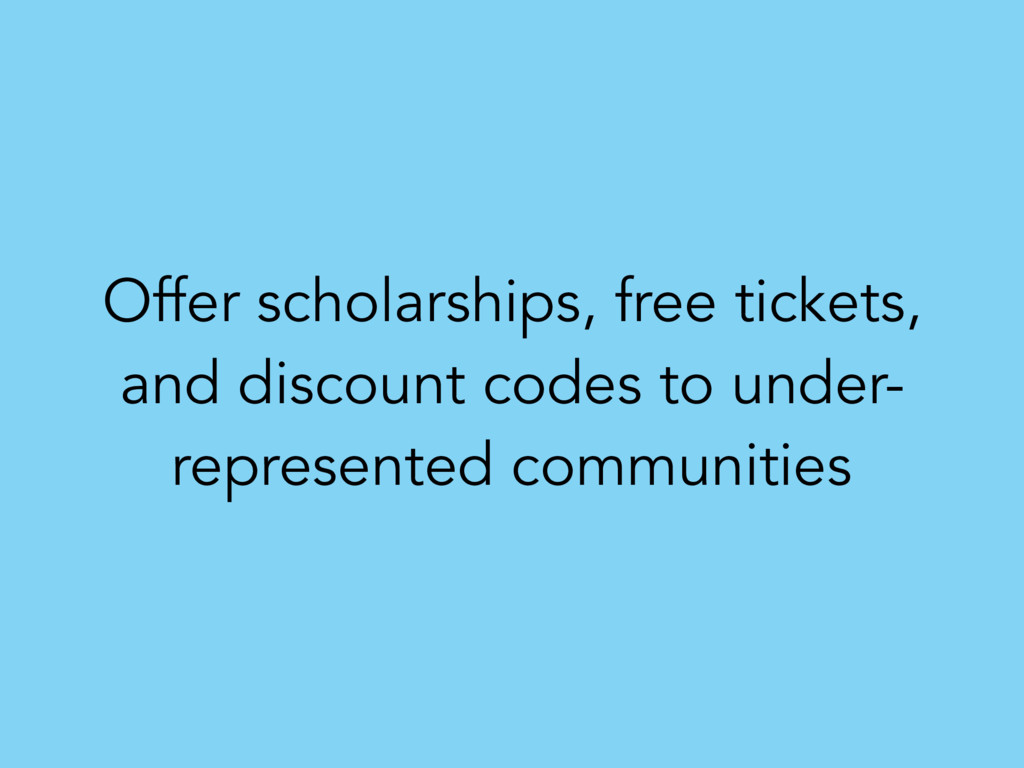 Offer scholarships, free tickets, and discount ...