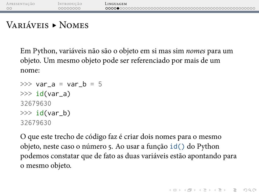 A I L V ▸ N Em Python, variáveis não são o obje...