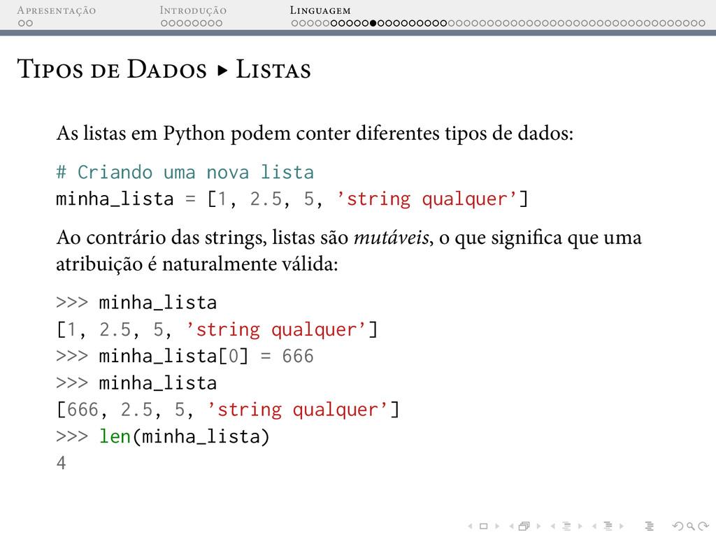 A I L T D ▸ L As listas em Python podem conter ...
