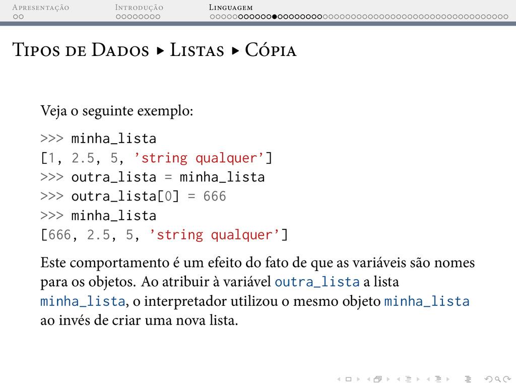 A I L T D ▸ L ▸ C Veja o seguinte exemplo: >>> ...