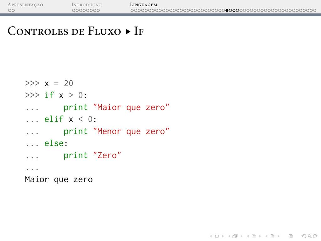 A I L C F ▸ I >>> x = 2 >>> if x > : ... print ...