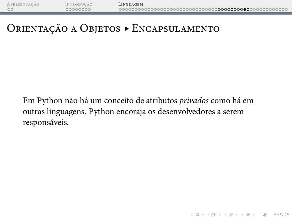 A I L O O ▸ E Em Python não há um conceito de a...