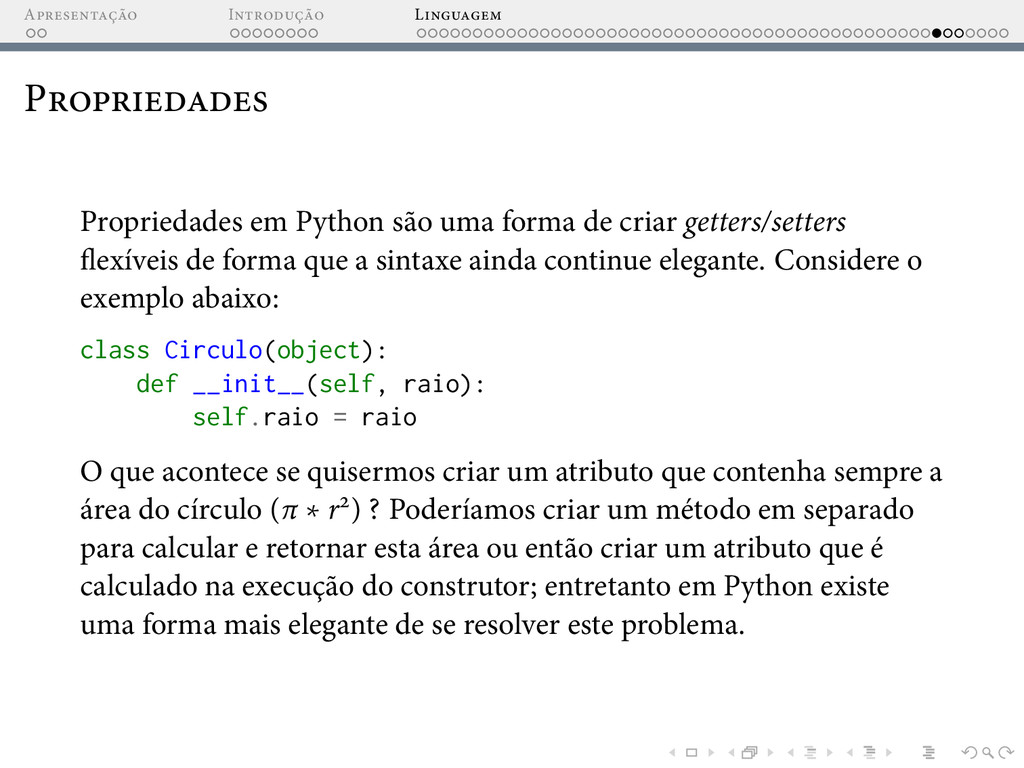 A I L P Propriedades em Python são uma forma de...