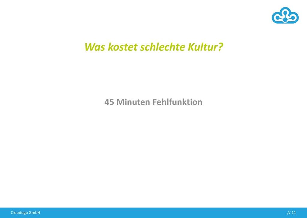 Cloudogu GmbH // 11 Was kostet schlechte Kultur...