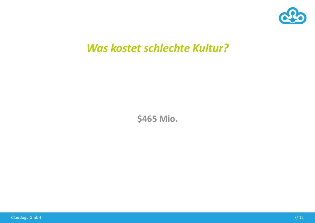 Cloudogu GmbH // 12 Was kostet schlechte Kultur...
